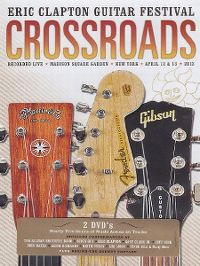 Cover Eric Clapton - Crossroads Guitar Festival 2013 - Recorded Live, Madison Square Garden, New York, April 12 & 13 2013 [DVD]